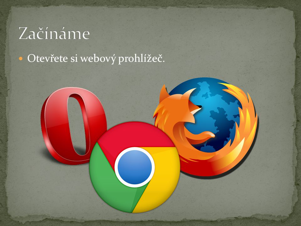 Otevřete si webový prohlížeč.
