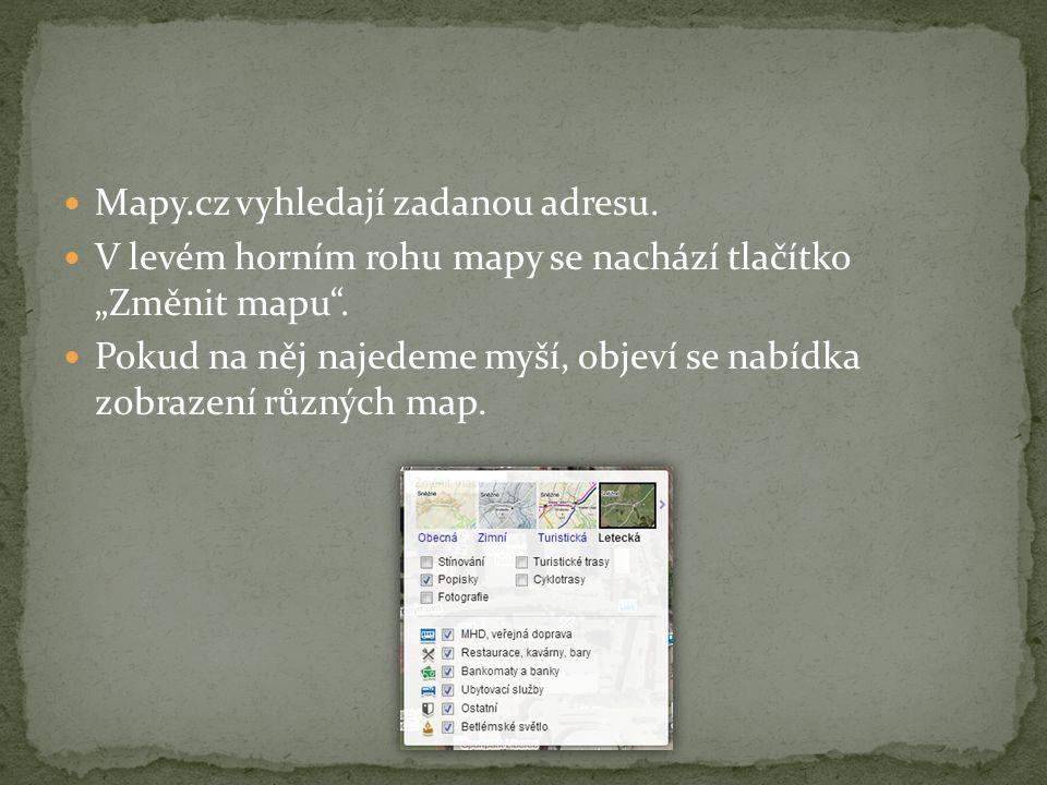 """Mapy.cz vyhledají zadanou adresu. V levém horním rohu mapy se nachází tlačítko """"Změnit mapu ."""