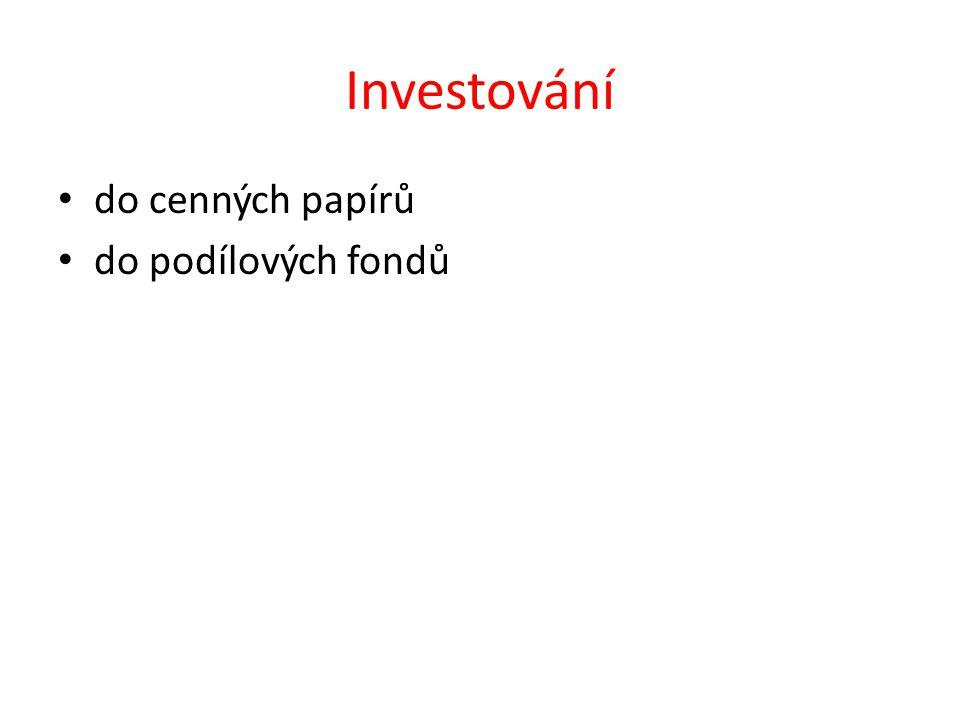 Cenné papíry -jsme majiteli cenného papíru -investice není pojištěna -nákup a prodej na kapitálovém trhu 1.Akcie – tržní hodnota - dividenda 2.Dluhopisy ( obligace )