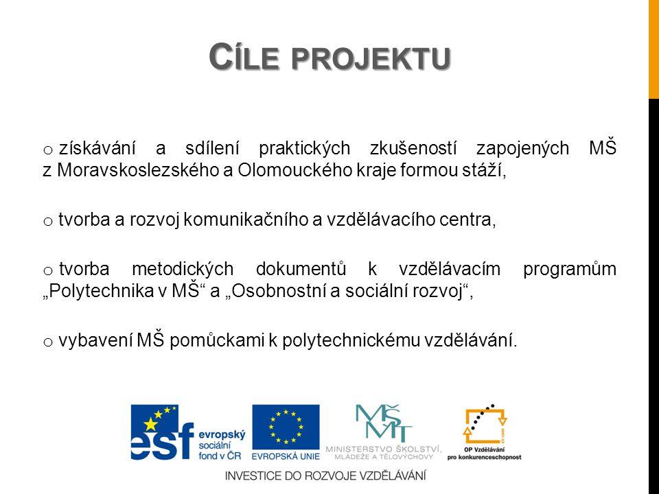 o získávání a sdílení praktických zkušeností zapojených MŠ z Moravskoslezského a Olomouckého kraje formou stáží, o tvorba a rozvoj komunikačního a vzd