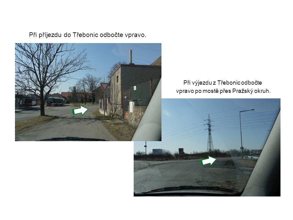 Při příjezdu do Třebonic odbočte vpravo.