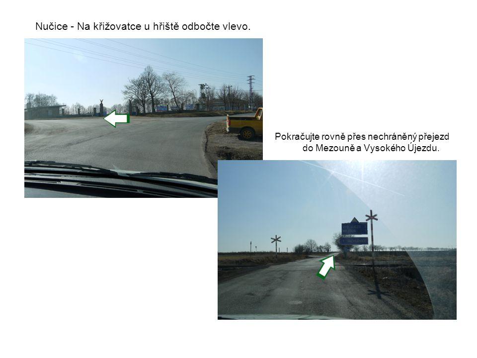 Nučice - Na křižovatce u hřiště odbočte vlevo.
