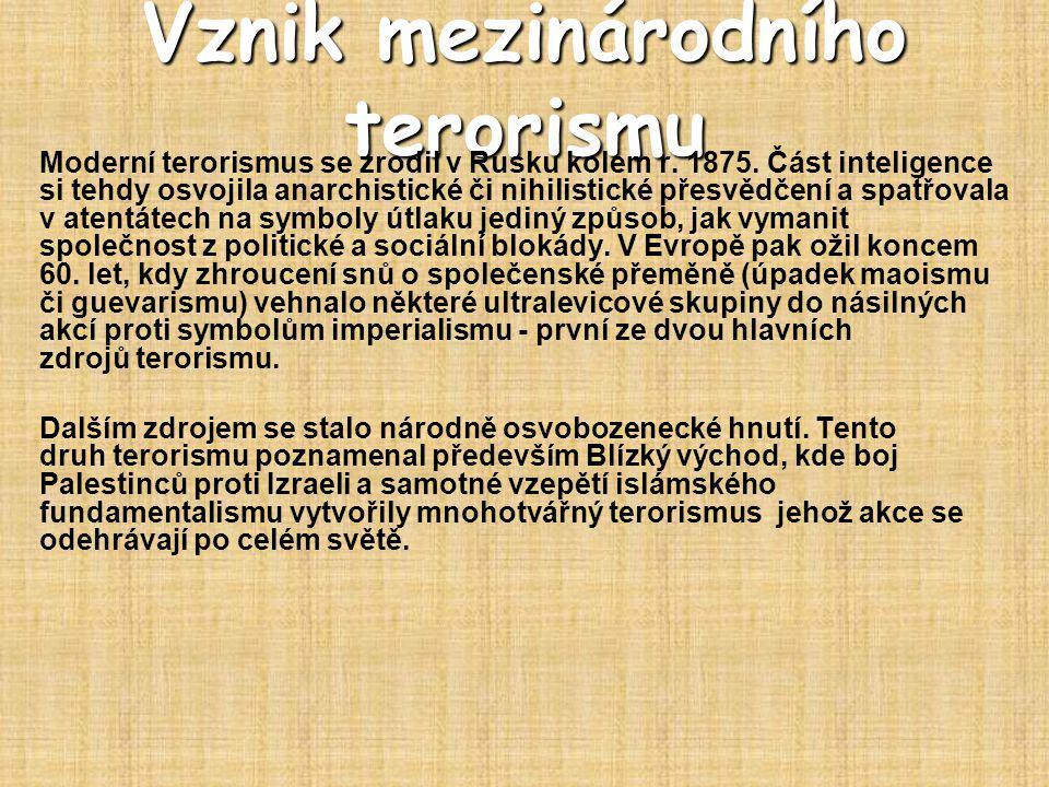 Vznik mezinárodního terorismu Moderní terorismus se zrodil v Rusku kolem r.