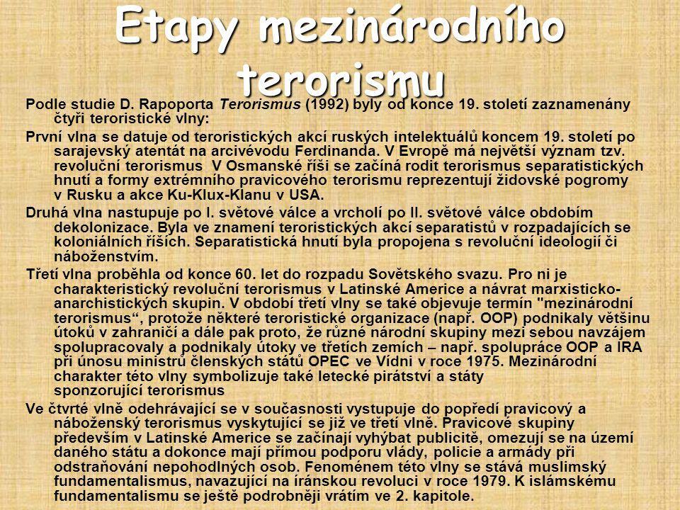 Etapy mezinárodního terorismu Podle studie D.Rapoporta Terorismus (1992) byly od konce 19.