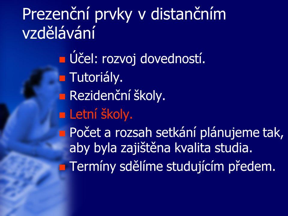 Prezenční prvky v distančním vzdělávání Účel: rozvoj dovedností.