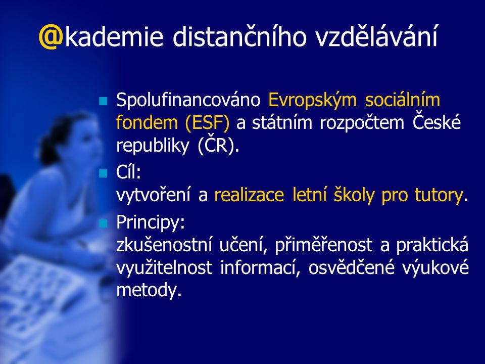 @ kademie distančního vzdělávání Spolufinancováno Evropským sociálním fondem (ESF) a státním rozpočtem České republiky (ČR). Cíl: vytvoření a realizac