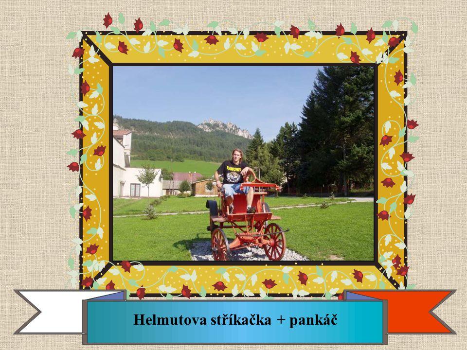 Helmutova stříkačka + pankáč