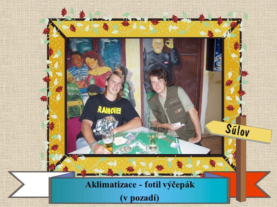 Aklimatizace - fotil výčepák (v pozadí)