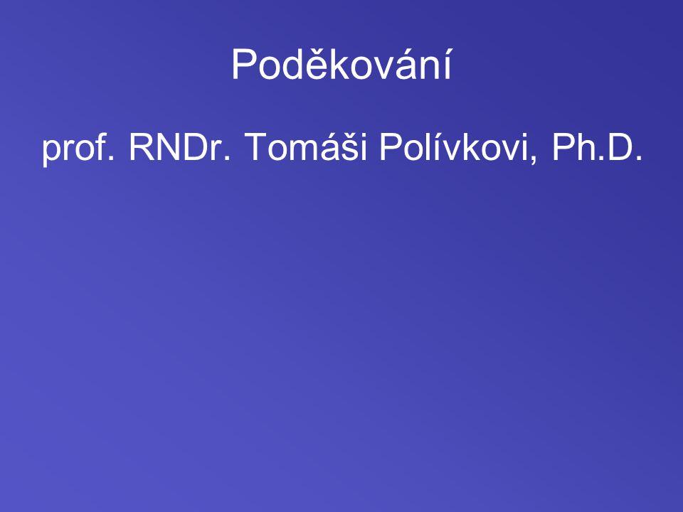 Poděkování prof. RNDr. Tomáši Polívkovi, Ph.D.