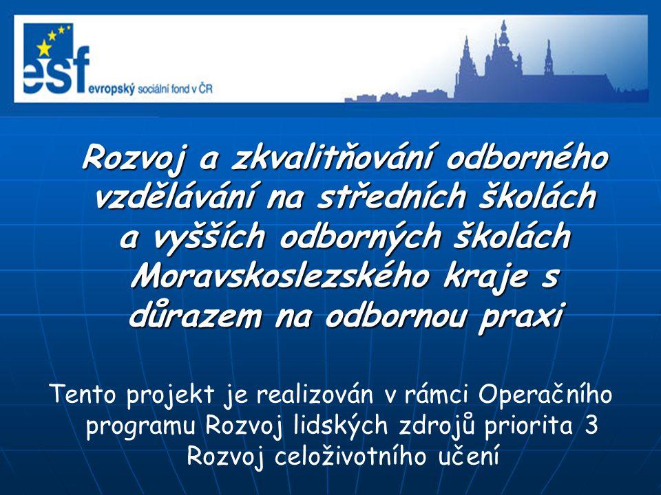 Střední škola společného stravování, Ostrava – Hrabůvka, příspěvková organizace pracovala v projektu spolu s dalšími sedmi organizacemi jako partner Moravskoslezského kraje.