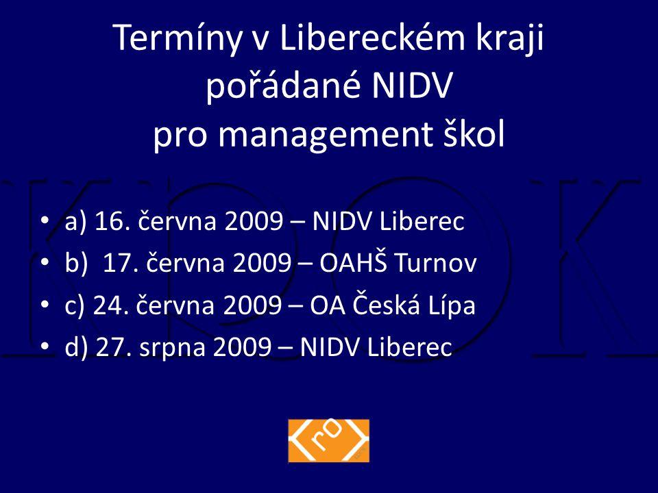 Termíny v Libereckém kraji pořádané NIDV pro management škol a) 16.