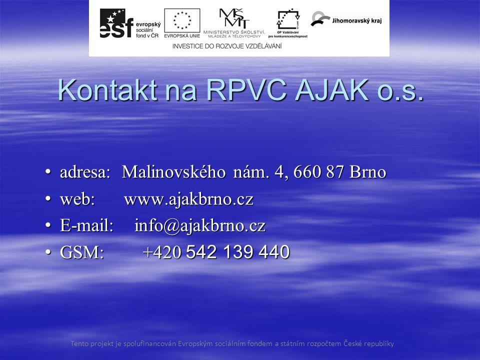 Kontakt na RPVC AJAK o.s. adresa: Malinovského nám.