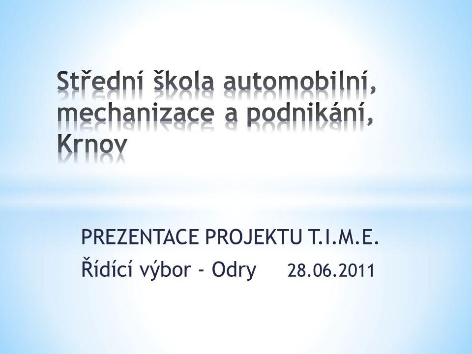 PREZENTACE PROJEKTU T.I.M.E. Řídící výbor - Odry 28.06.2011