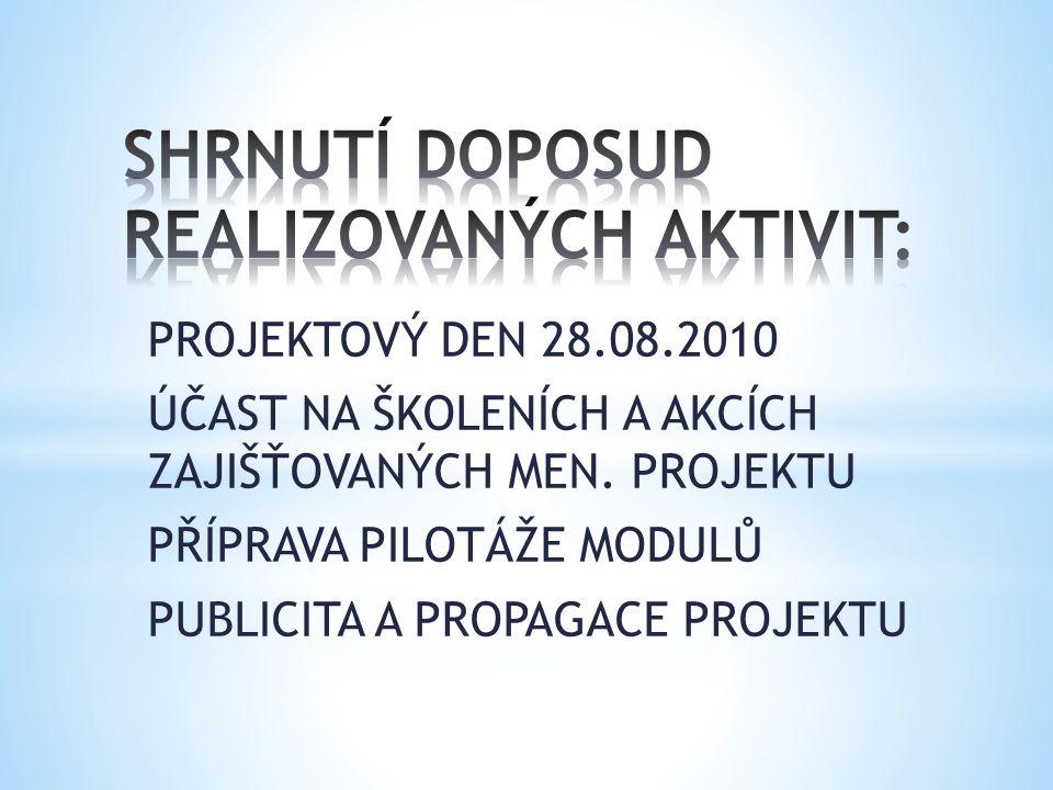 PROJEKTOVÝ DEN 28.08.2010 ÚČAST NA ŠKOLENÍCH A AKCÍCH ZAJIŠŤOVANÝCH MEN.