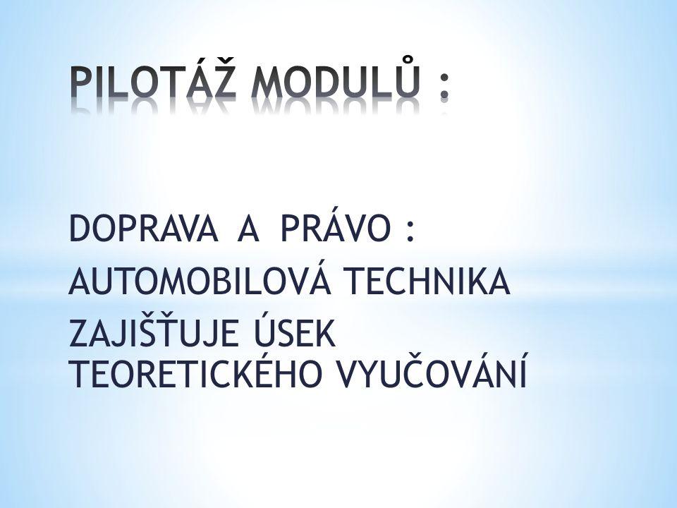DOPRAVA A PRÁVO : AUTOMOBILOVÁ TECHNIKA ZAJIŠŤUJE ÚSEK TEORETICKÉHO VYUČOVÁNÍ