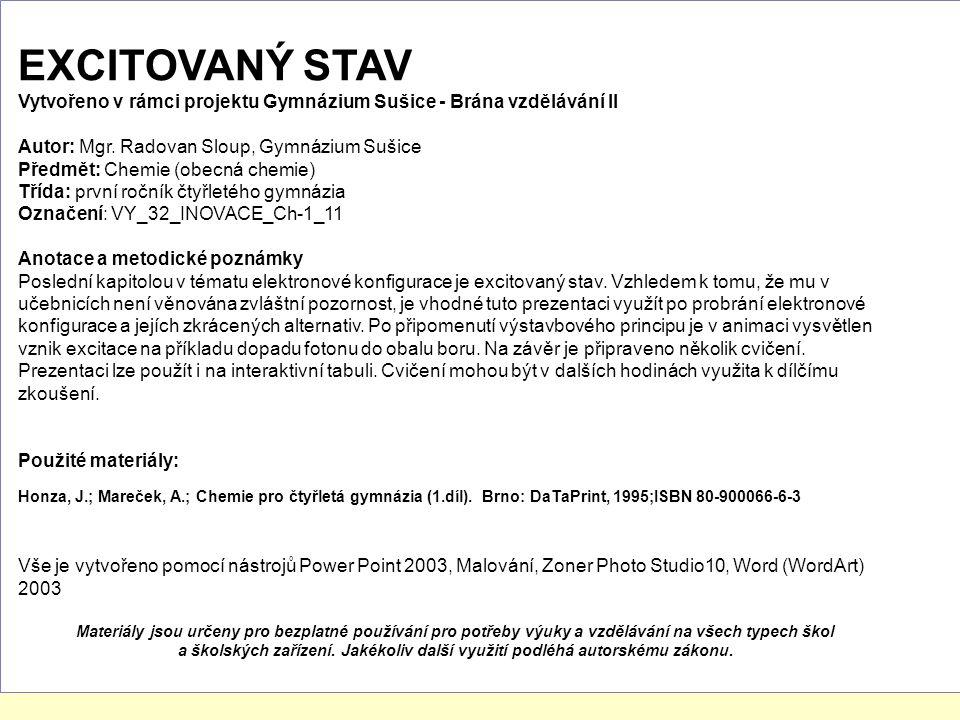 EXCITOVANÝ STAV Vytvořeno v rámci projektu Gymnázium Sušice - Brána vzdělávání II Autor: Mgr.