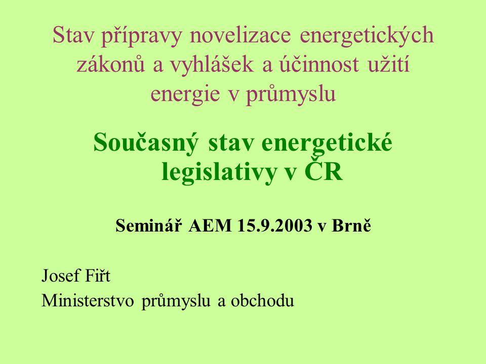 Současný stav energetické legislativy v ČR OZE-E TWh 1997 OZE-E % 1997 OZE-E % 2010 Nizozemsko 3,45 3,5 9,0 Rakousko 39,05 70,0 78,1 Portugalsko 14,30 38,5 39,0 Finsko 19,03 24,7 31,5 Švédsko 72,03 49,1 60,0 Spojené království 7,04 1,7 10,0 Společenství 338,41 13,9 22,0