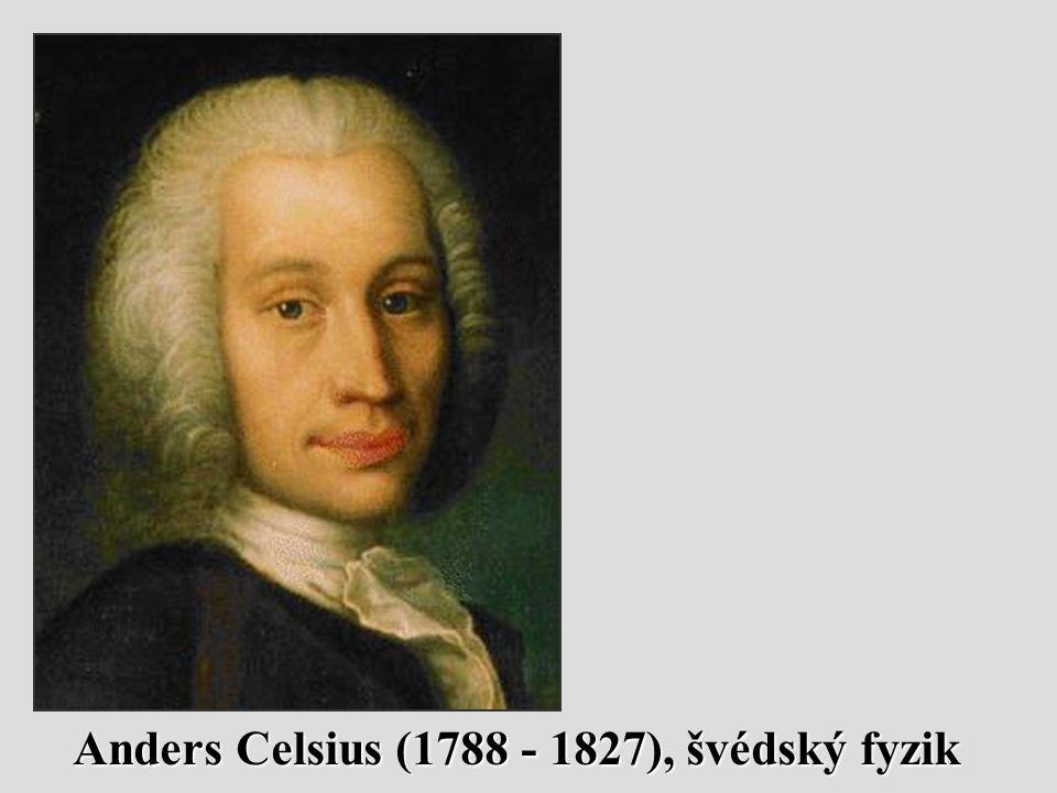 Anders Celsius (1788 - 1827), švédský fyzik
