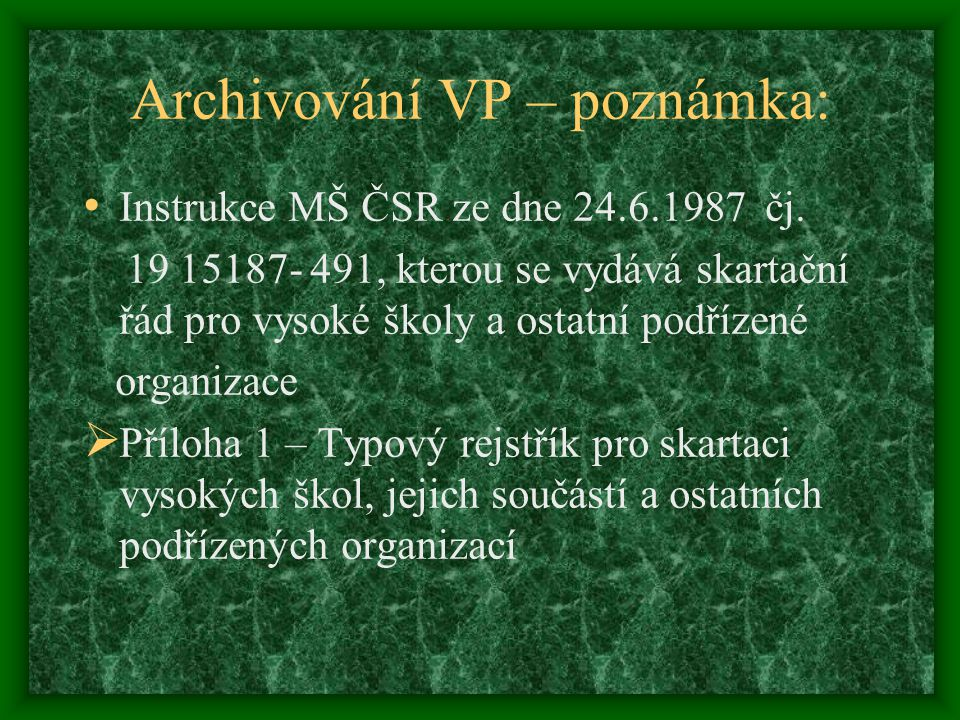Archivování VP – poznámka: Instrukce MŠ ČSR ze dne 24.6.1987 čj.