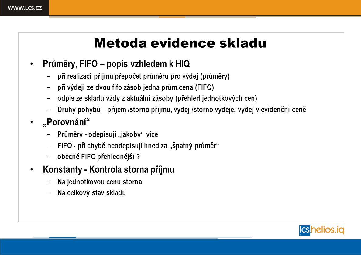 Metoda evidence skladu Průměry, FIFO – popis vzhledem k HIQ – při realizaci příjmu přepočet průměru pro výdej (průměry) – při výdeji ze dvou fifo záso