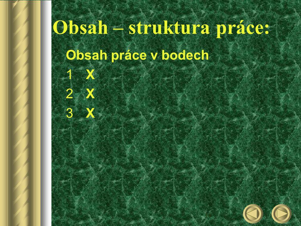 10 Obsah – struktura práce: Obsah práce v bodech 1X1X 2X2X 3X3X