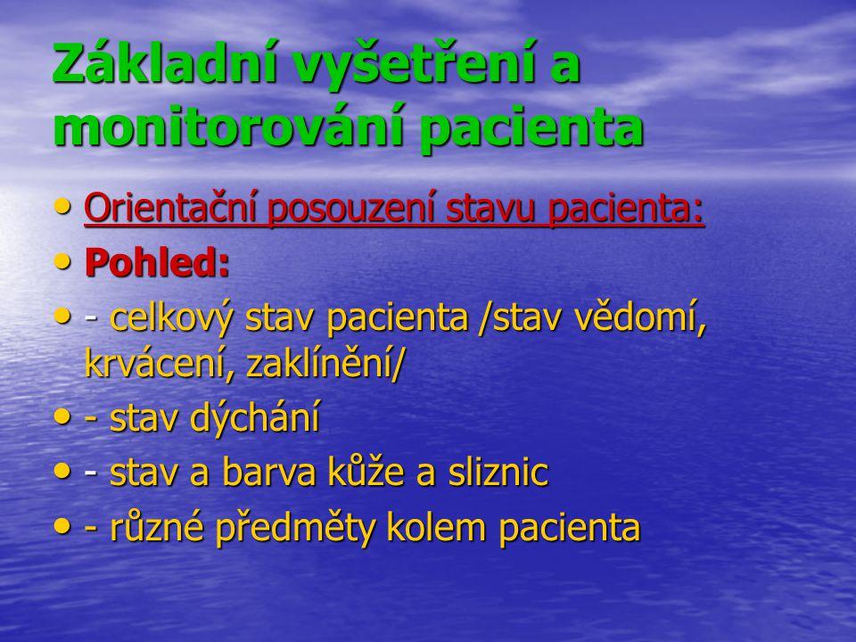 Pohmat: Pohmat: - dýchání nemocného - dýchání nemocného - hmatnost pulzu /krkavice, tříslo, zápěstí - hmatnost pulzu /krkavice, tříslo, zápěstí - stav břicha /povrchní a hluboká palpace/ - stav břicha /povrchní a hluboká palpace/ - deformity a bolestivost kostry - deformity a bolestivost kostry Poklep: nad dutými orgány – vyš.