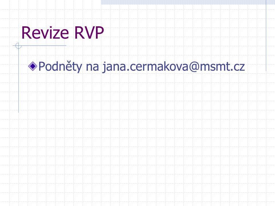 Revize RVP Podněty na jana.cermakova@msmt.cz