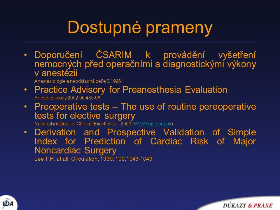 Dostupné prameny Doporučení ČSARIM k provádění vyšetření nemocných před operačními a diagnostickými výkony v anestézii Anesteziologie a neodkladná péč