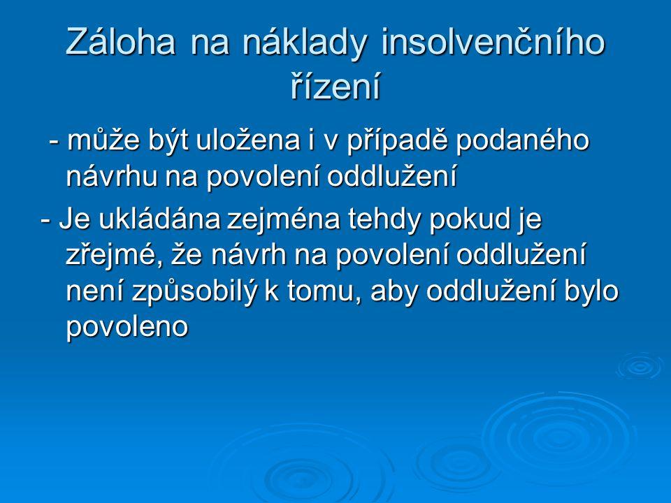 Záloha na náklady insolvenčního řízení - může být uložena i v případě podaného návrhu na povolení oddlužení - může být uložena i v případě podaného ná