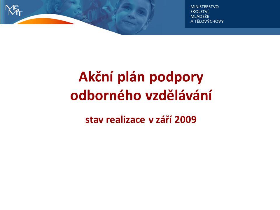 Akční plán podpory odborného vzdělávání stav realizace v září 2009