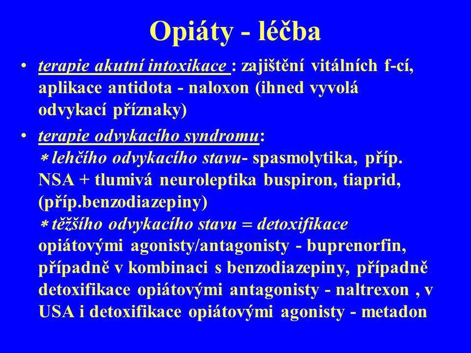 Opiáty - léčba terapie akutní intoxikace : zajištění vitálních f-cí, aplikace antidota - naloxon (ihned vyvolá odvykací příznaky) terapie odvykacího s