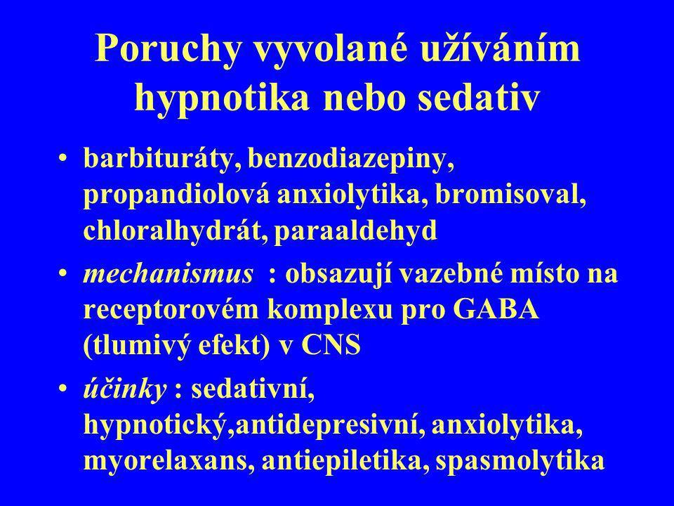 Poruchy vyvolané užíváním hypnotika nebo sedativ barbituráty, benzodiazepiny, propandiolová anxiolytika, bromisoval, chloralhydrát, paraaldehyd mechan