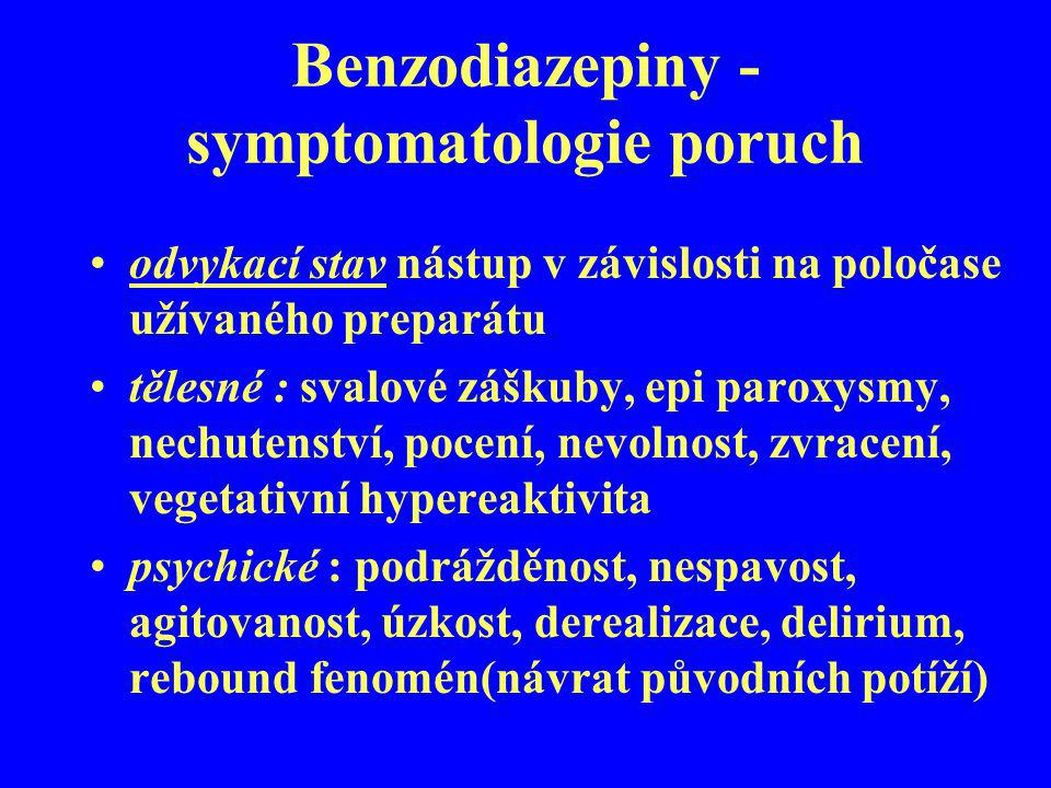 Benzodiazepiny - symptomatologie poruch odvykací stav nástup v závislosti na poločase užívaného preparátu tělesné : svalové záškuby, epi paroxysmy, ne