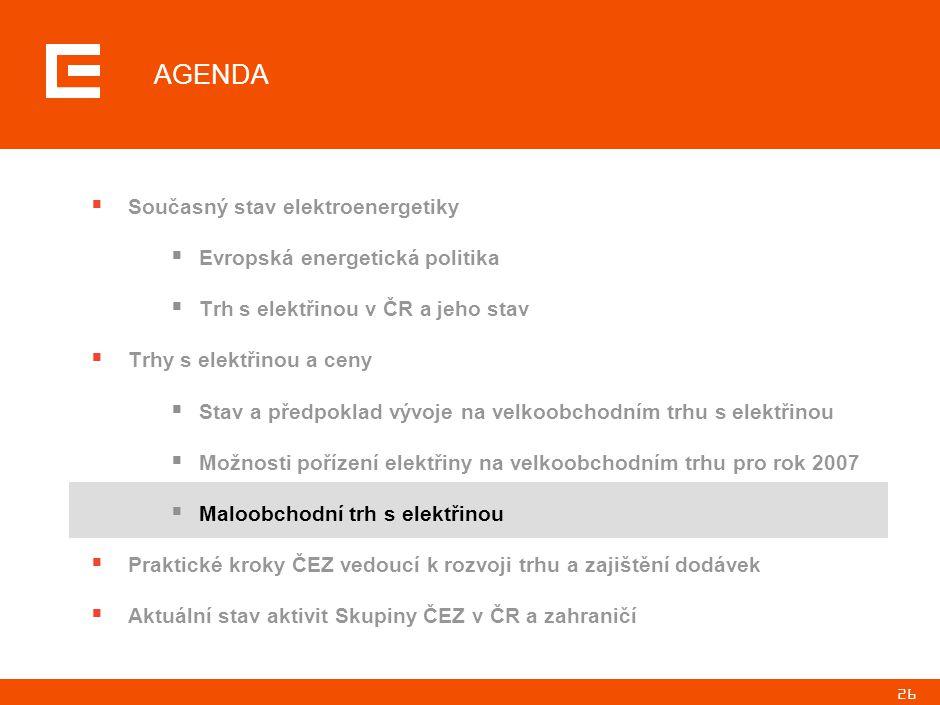 26 AGENDA  Současný stav elektroenergetiky  Evropská energetická politika  Trh s elektřinou v ČR a jeho stav  Trhy s elektřinou a ceny  Stav a př