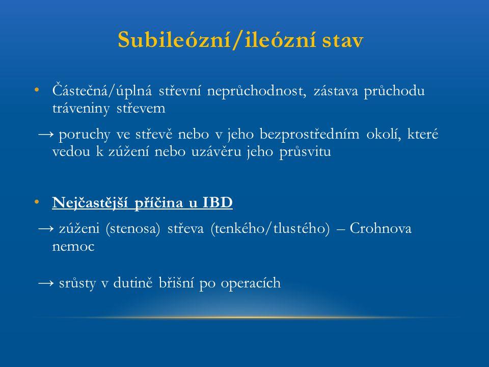 Částečná/úplná střevní neprůchodnost, zástava průchodu tráveniny střevem → poruchy ve střevě nebo v jeho bezprostředním okolí, které vedou k zúžení ne