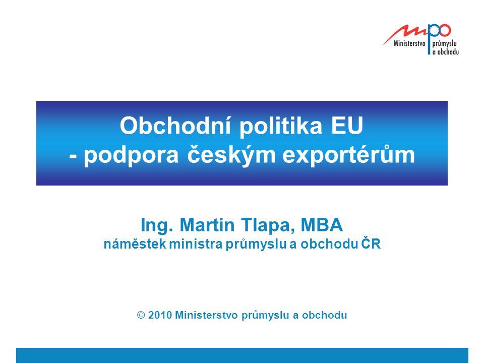 Obchodní politika EU - podpora českým exportérům Ing.