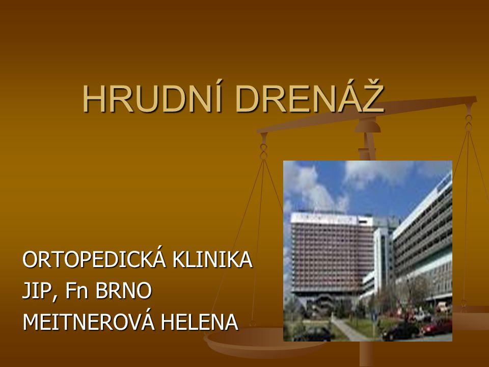 HRUDNÍ DRENÁŽ ORTOPEDICKÁ KLINIKA JIP, Fn BRNO MEITNEROVÁ HELENA