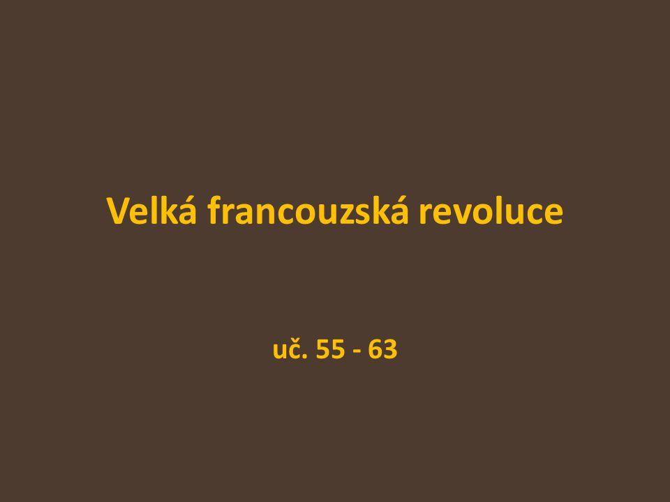 Velká francouzská revoluce uč. 55 - 63