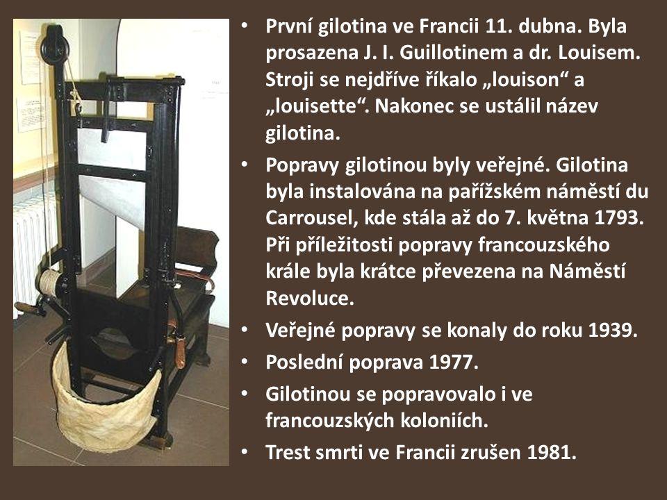 """První gilotina ve Francii 11. dubna. Byla prosazena J. I. Guillotinem a dr. Louisem. Stroji se nejdříve říkalo """"louison"""" a """"louisette"""". Nakonec se ust"""