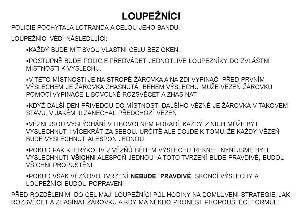 POLICIE POCHYTALA LOTRANDA A CELOU JEHO BANDU.