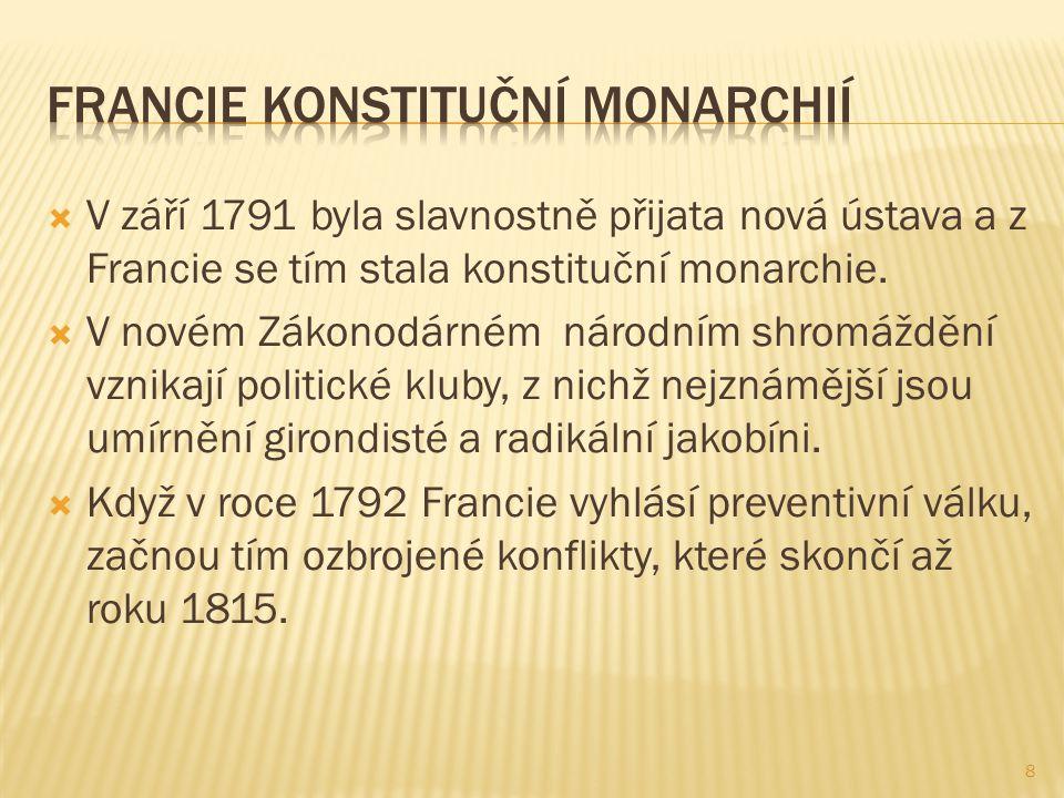  V září 1791 byla slavnostně přijata nová ústava a z Francie se tím stala konstituční monarchie.  V novém Zákonodárném národním shromáždění vznikají