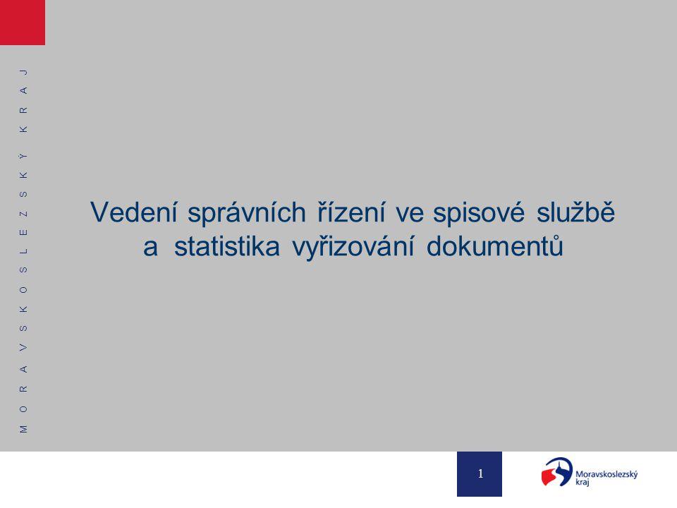 M O R A V S K O S L E Z S K Ý K R A J 1 Vedení správních řízení ve spisové službě a statistika vyřizování dokumentů