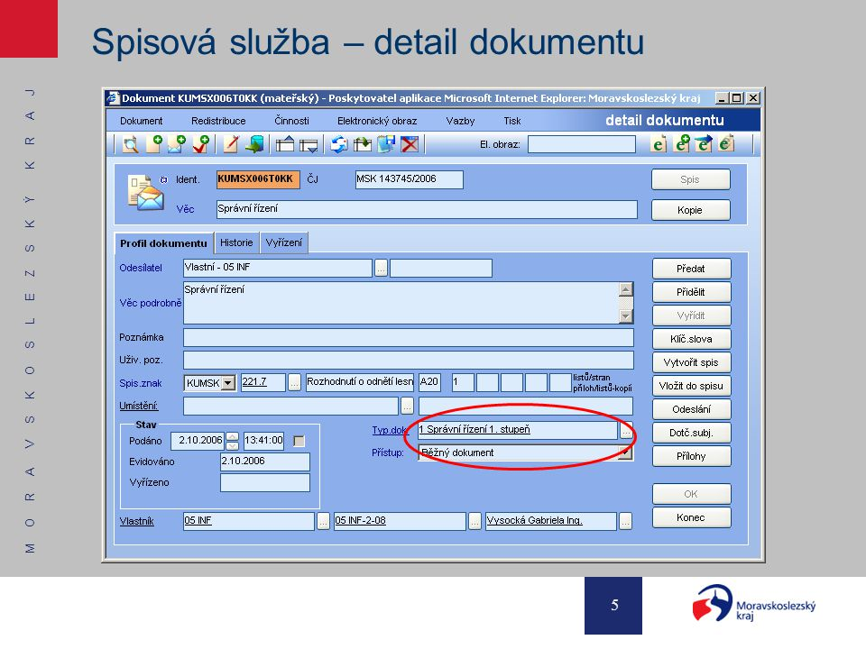M O R A V S K O S L E Z S K Ý K R A J 5 Spisová služba – detail dokumentu
