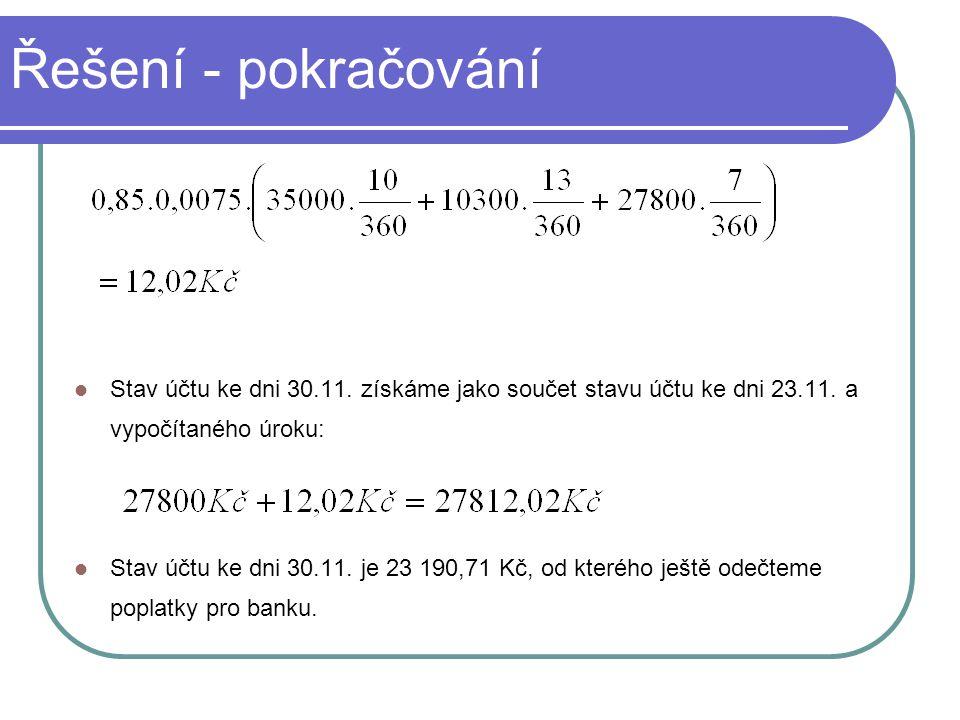 Stav účtu ke dni 30.11. získáme jako součet stavu účtu ke dni 23.11.