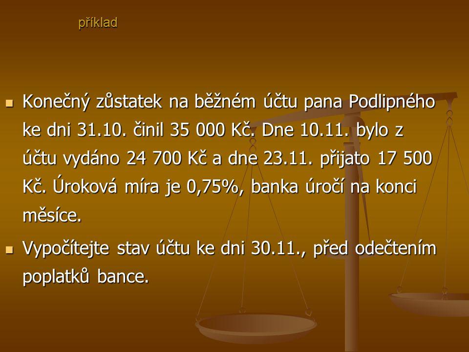 Konečný zůstatek na běžném účtu pana Podlipného ke dni 31.10.