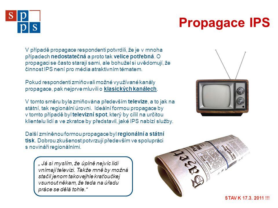 Propagace IPS V případě propagace respondenti potvrdili, že je v mnoha případech nedostatečná a proto tak velice potřebná. O propagaci se často staraj