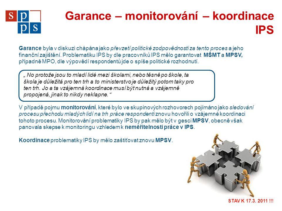 Garance – monitorování – koordinace IPS Garance byla v diskuzi chápána jako převzetí politické zodpovědnosti za tento proces a jeho finanční zajištění