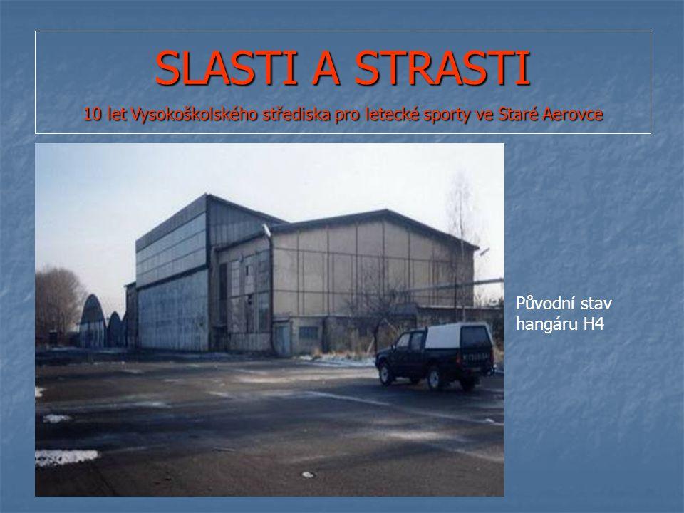 SLASTI A STRASTI 10 let Vysokoškolského střediska pro letecké sporty ve Staré Aerovce Původní stav hangáru H4