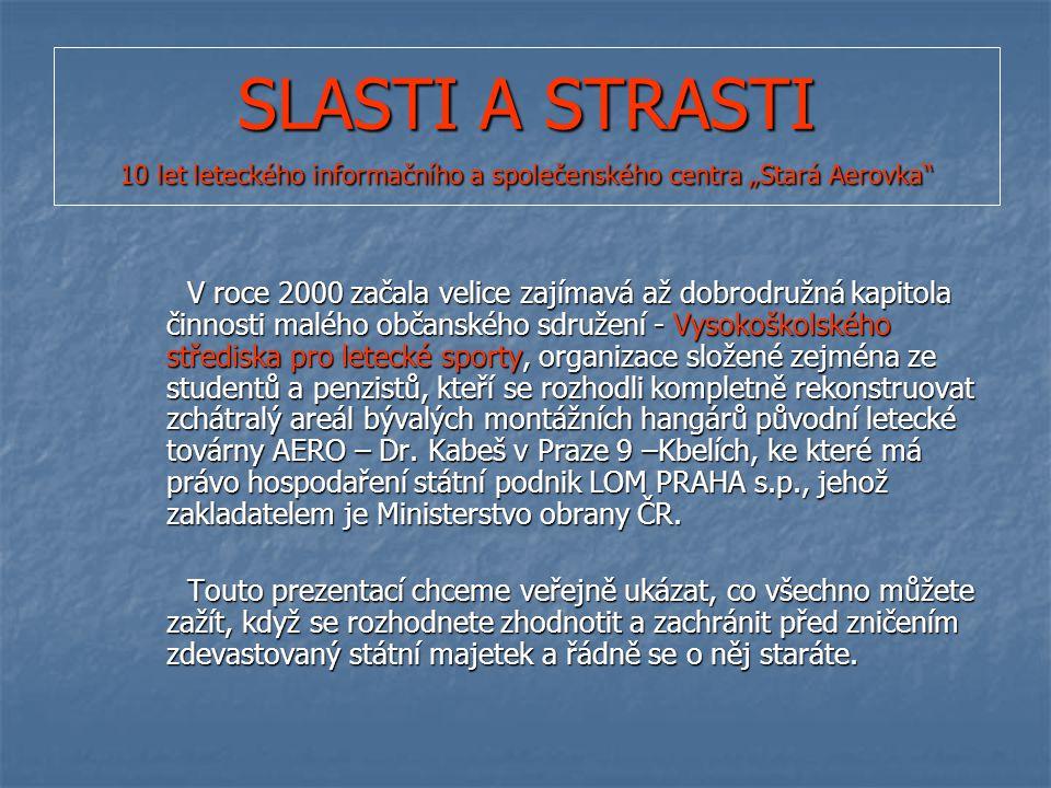 SLASTI A STRASTI 10 let Vysokoškolského střediska pro letecké sporty ve Staré Aerovce Řídící věž - původní stav