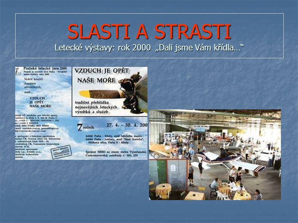 """SLASTI A STRASTI Letecké výstavy: rok 2000 """"Dali jsme Vám křídla…"""